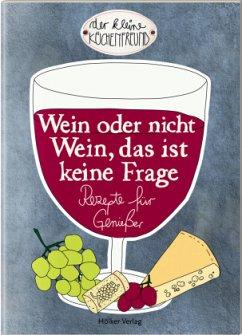 Wein oder nicht Wein, das ist keine Frage