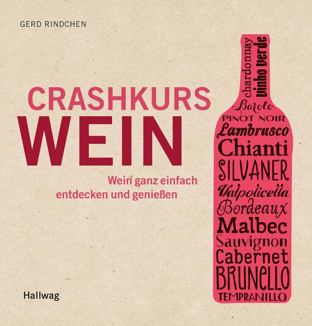 Crashkurs Wein: Wein ganz einfach entdecken und genießen - Gerd Rindchen [Broschiert]