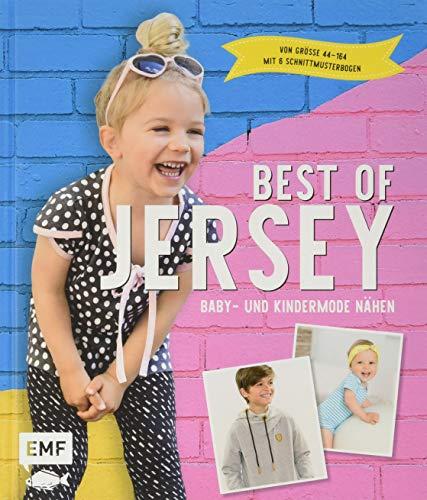 Best of Jersey - Baby- und Kindermode nähen: Von Größe 44-164 - Mit 6 Schnittmusterbogen