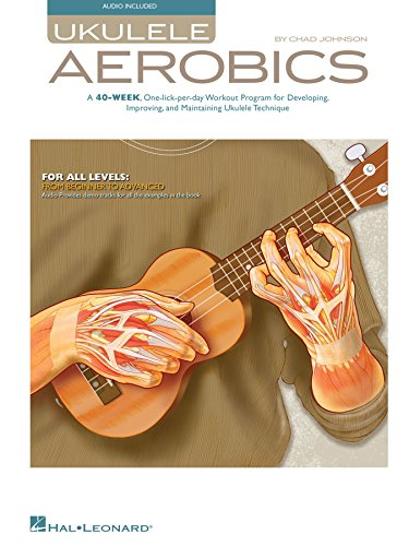 Ukulele Aerobics: For All Levels, from Beginner to Advanced (English Edition)