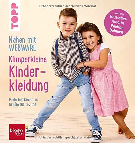Nähen mit Webware: Klimperkleine Kinderkleidung: Mode für Kinder in Gr 98-134. Von der Bestsellerautorin Pauline Dohmen.