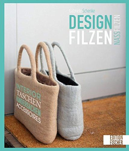 Designfilzen: Interior, Taschen, Kindersachen, Accessoires - zum Nassfilzen