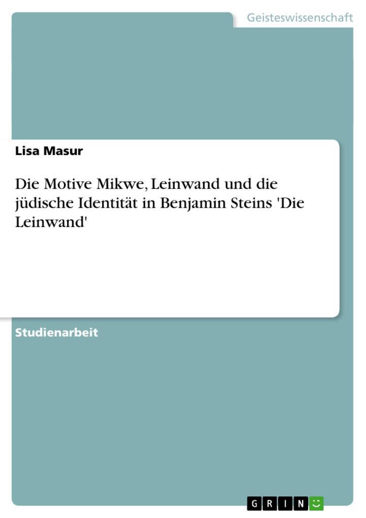 Die Motive Mikwe Leinwand und die jüdische Identität in Benjamin Steins 'Die Leinwand'