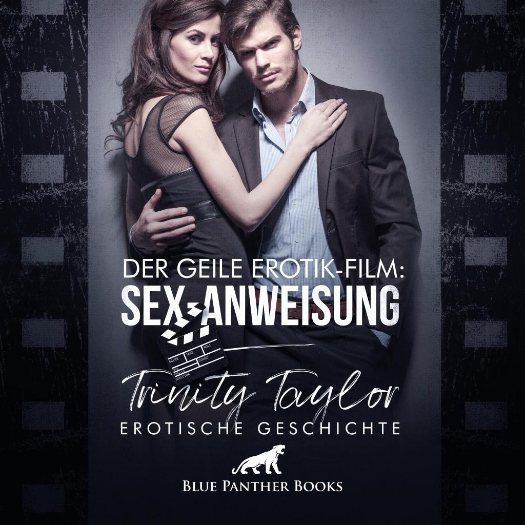 Der geile Erotik-Film: Sex-Anweisung   Erotik Audio Story   Erotisches H�rbuch Audio CD